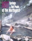 Hot Springs & Hot Pools of the Northwest