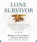 the mission and its controversies in lone survivor the eyewitness account of operation redwing and t Lone survivor: the eyewitness account of operation redwing and the lost heroes of seal team 10 by marcus luttrell 41 of 5 stars (paperback 9780316067607.