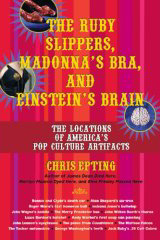 The Ruby Slippers, Madonna's Bra, and Einstein's Brain