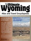The Ultimate Wyoming Atlas & Travel Encyclopedia